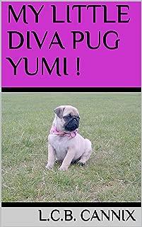 MY LITTLE DIVA PUG YUMI !