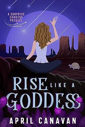 Rise Like a Goddess: A Surprise Goddess Cozy Mystery Prequel (Surprise Goddess Mystery Book 0) (English Edition)