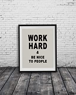 Work Hard and Be nice to people poster or canvas, Wall art, Available as unframed print or canvas.