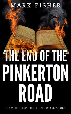 The End of the Pinkerton Road (The Purple Wood Book 3)