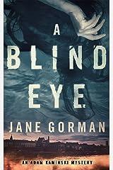 A Blind Eye: Book 1 in the Adam Kaminski Mystery Series Kindle Edition