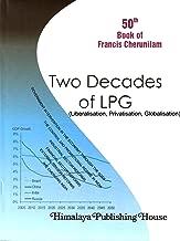 Two Decades of LPG: Liberalisation, Privatisation, Globalisation