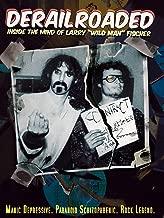 Derailroaded: Inside The Mind Of Larry Wild Man Fischer