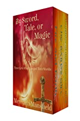 By Sword, Tale, or Magic: Three Girls Who Changed Their Worlds Kindle Edition
