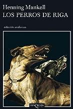 Los perros de Riga (Inspector Wallander nº 1) (Spanish Edition)