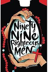 Ninety-Nine Righteous Men Kindle Edition