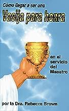 Como Llegar a Ser una Vasija para Honra en el Servicio del Maestro (Spanish Edition)