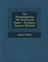 The Promulgation of Universal Peace - Primary Source Edition