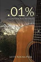 .01%: A Book of Faith, Music and Cancer