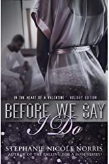 Before We Say I Do (In The Heart of A Valentine Book 9) Kindle Edition