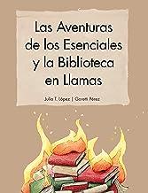 Las Aventuras de los Esenciales y la Biblioteca en Llamas: Un cuento infantil para el Dia del Libro