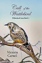 Call of the Wattlebird (Willowbank Series Book 1)