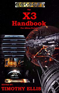 The X3 Handbook for Albion Prelude (Annotated)(Illustrated) (Guides and Documentation for Egosoft games. 2) (English Edition)