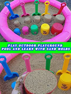 Play Outdoor Playground Pool and Learn with Sand Molds