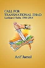 CALL FOR TRANSNATIONAL JIHAD: Lashkar-e-Taiba 1985-2014