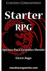 Starter RPG – Apenas Para Grandes Heróis! - Livro Jogo eBook Kindle
