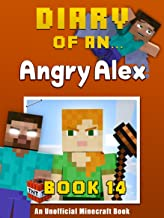 Diary of an Angry Alex: Book 14 [An Unofficial Minecraft Book]