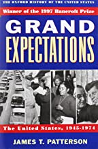 Grand Expectations: The United States, 1945-1974 (Oxford History of the United States |v X)