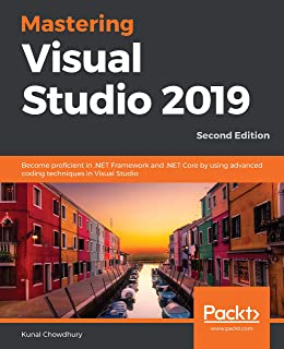 Mastering Visual Studio 2019: Become proficient in .NET Framework and .NET Core by using advanced coding techniques in Visual Studio, 2nd Edition (English Edition)