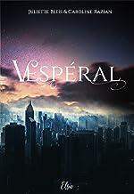 Vespéral: Roman fantastique