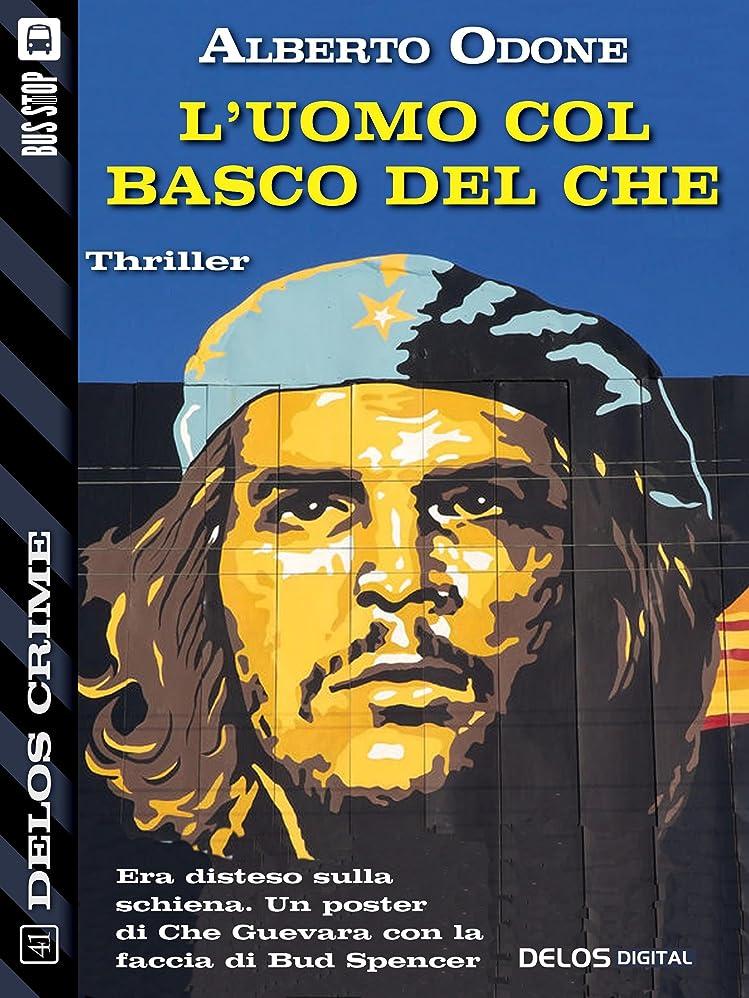 情熱的繕う元気L'uomo col basco del Che (Delos Crime) (Italian Edition)