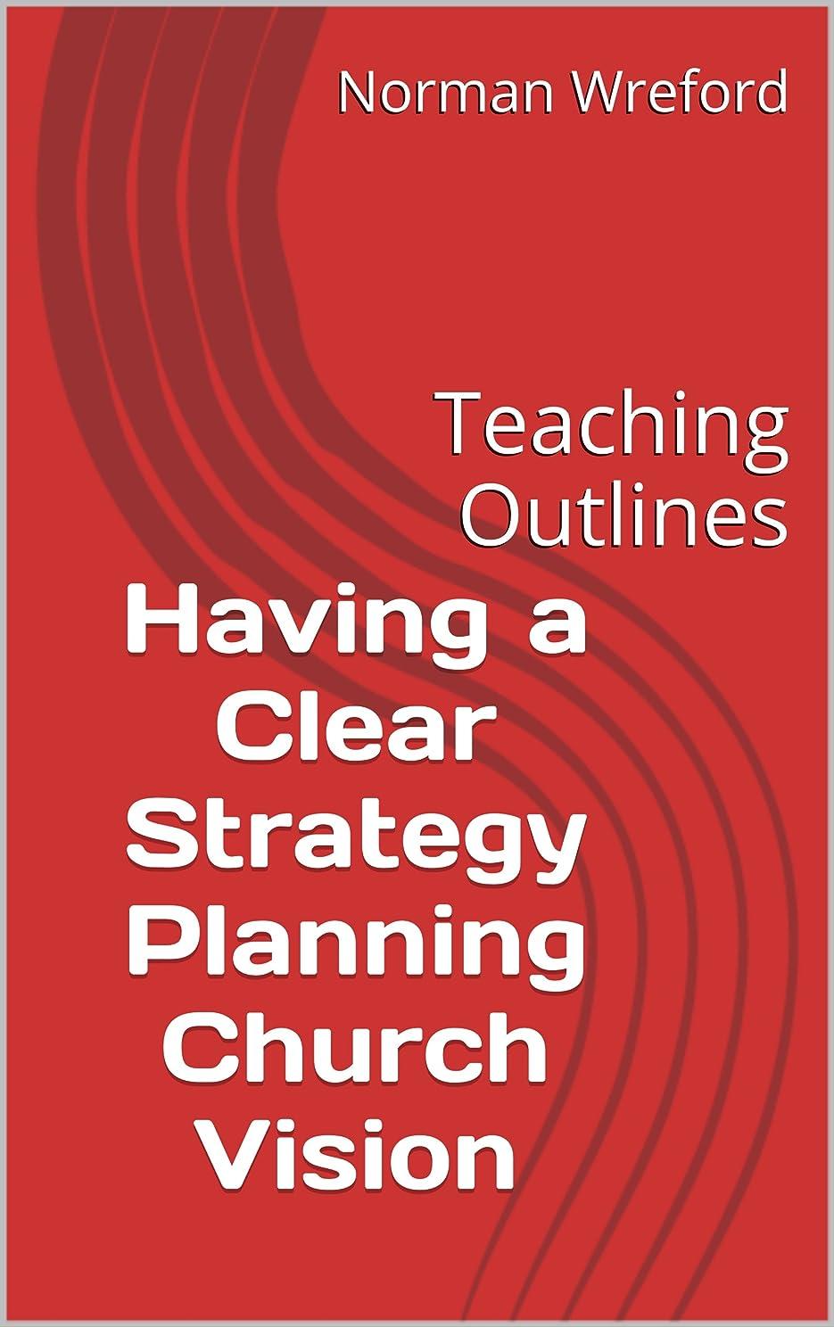 乗り出す守銭奴クレタHaving a Clear Strategy Planning Church Vision: Teaching Outlines (English Edition)