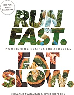 Run Fast. Eat Slow.: Nourishing Recipes for Athletes: A Cookbook