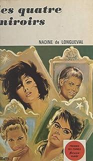 Les quatre miroirs (French Edition)