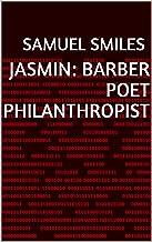 Jasmin: Barber Poet Philanthropist
