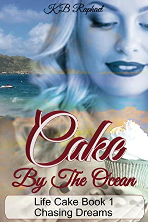 Cake By The Ocean: Chasing Dreams (Life Cake Series Book 1)
