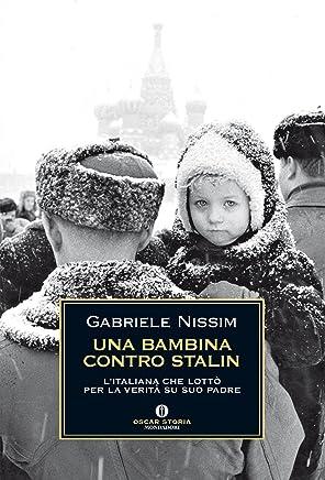 Una bambina contro Stalin: Litaliana che lottò per la verità su suo padre