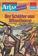 """Atlan 170: Der Schläfer von Alfonthome: Atlan-Zyklus """"Der Held von Arkon"""" (Atlan classics) (German Edition)"""