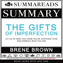 Summary of the Gifts of Imperfection: Let Go of Who You Think You're Supposed to Be and Embrace Who You Are by Brené Brown