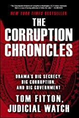 The Corruption Chronicles: Obama's Big Secrecy, Big Corruption, and Big Government Kindle Edition