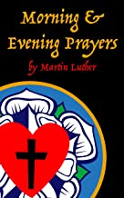 Luther's Morning & Evening Prayers