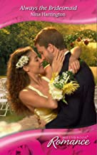 Always the Bridesmaid (Mills & Boon Romance) (English Edition)