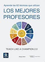 Los mejores profesores: Teach Like a Champion 2.0 (Spanish Edition)