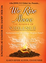 We Rise Above the Residue of Violence: Generational Blessings Begins Now!