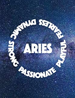 ARIES PASSIONATE PLAYFUL FEARLESS DYNAMIC STRONG: 8.5x11 college ruled blank notebook astrology zodiac theme galaxy and stars