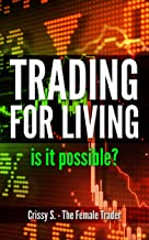 Trading for Living: is it possible?