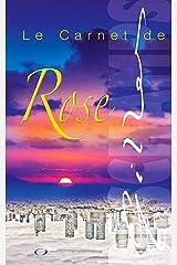 Le Carnet de ROSE: Une Romance Feel Good Contemporaine où le changement d'identité est la seule option envisageable. Format Kindle