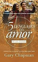 Los 5 lenguajes del amor de los jóvenes (Spanish Edition)