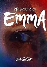 Mi nombre es EmmA (Spanish Edition)
