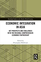 Economic Integration in Asia: Key Prospects and Challenges with the Regional Comprehensive Economic Partnership (Routledge Studies in the Modern World Economy)