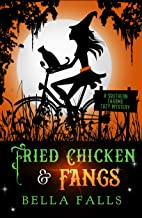 Fried Chicken & Fangs (A Southern Charms Cozy Mystery Book 2)