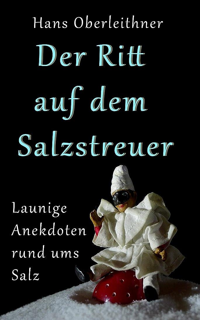 夜間ブロックディレクターDer Ritt auf dem Salzstreuer: Launige Anekdoten rund ums Salz (German Edition)