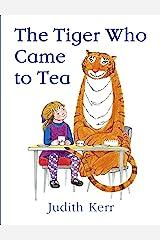 The Tiger Who Came to Tea Kindle Edition