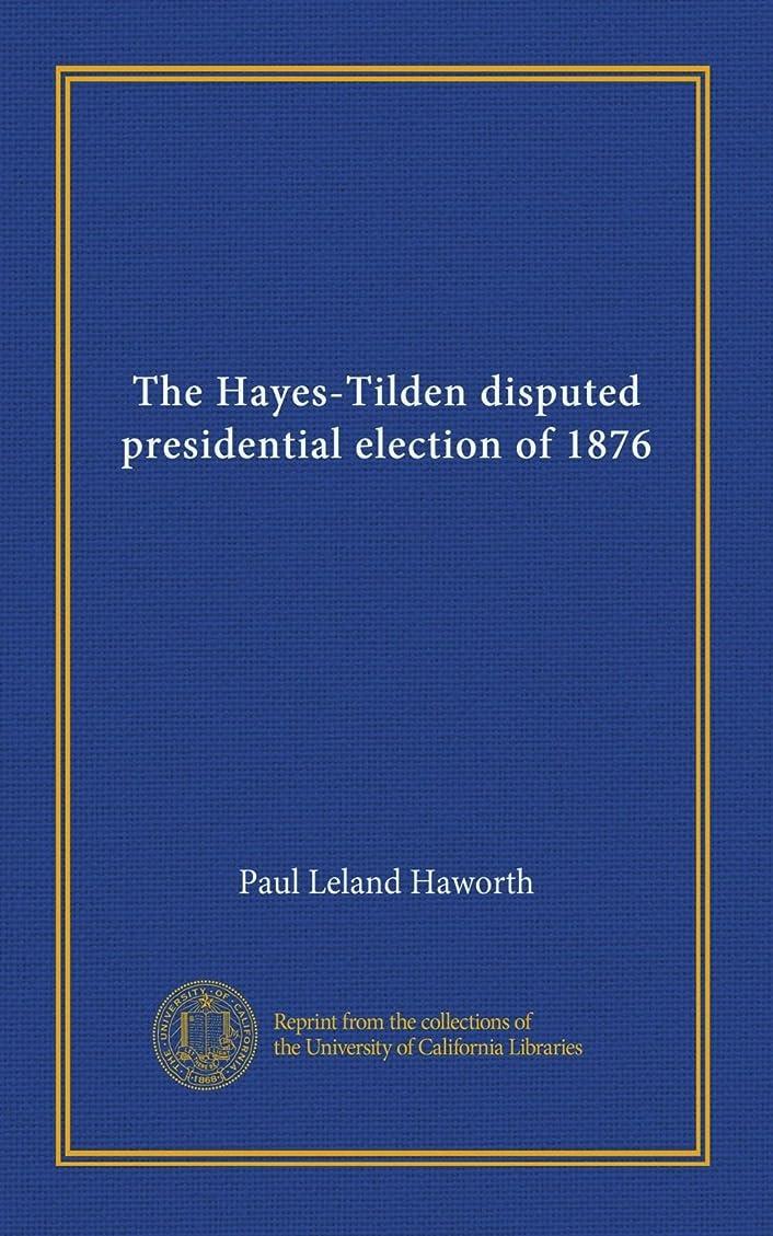 ハッピー持つ敗北The Hayes-Tilden disputed presidential election of 1876