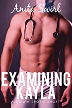 Examining Kayla: A BWWM Erotic Short (The Naughty Stranger Files Book 2)