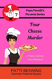 Four Cheese Murder (The Papa Pacelli's Pizzeria Series Book 7)